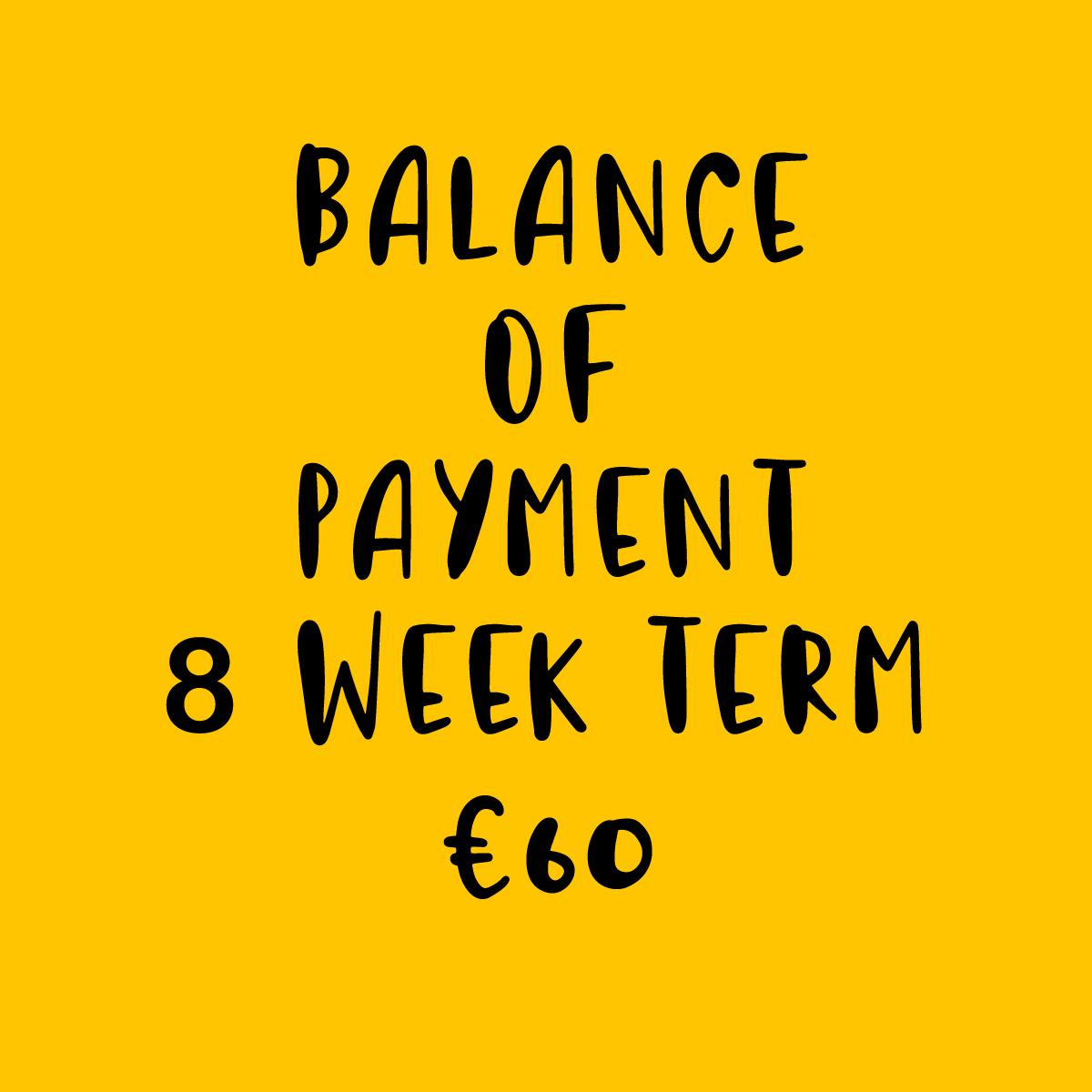 BALANCE OF PAYMENT 8 WEEK TERM