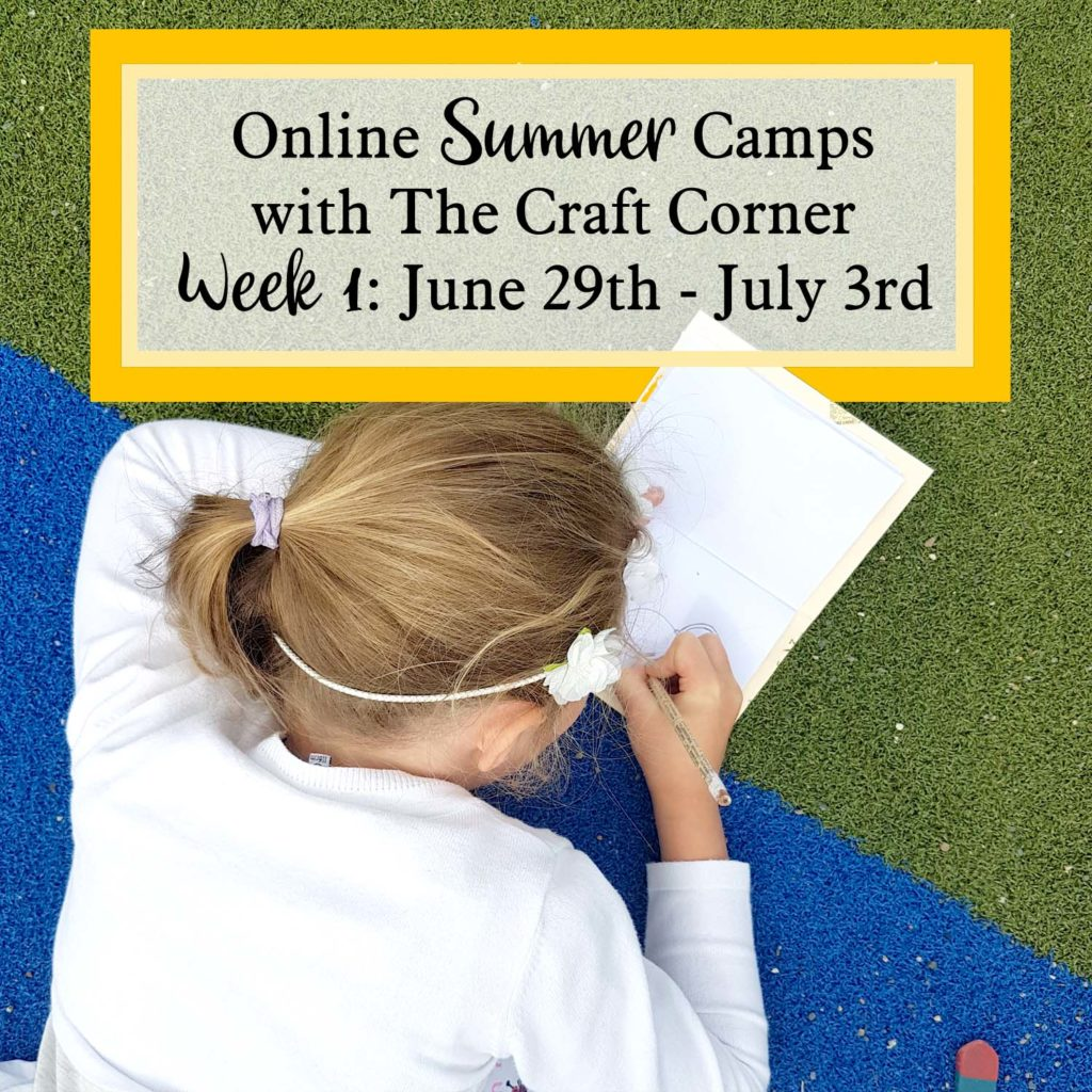 online summer camp with the craft corner week 1 June 29th to July 3rd